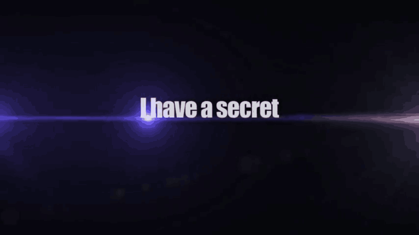 I have a secret. - Video Teaser